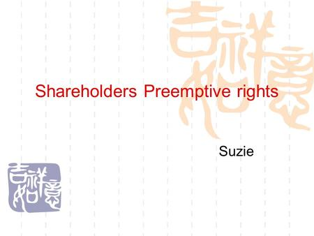 Shareholders Preemptive rights Suzie. Facts  Company A   Company B Company C  ( 55% ) ( 45% )  Company D.