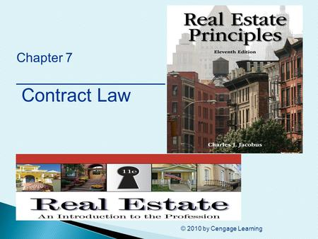© 2010 by Cengage Learning Chapter 7 ________________ Contract Law.