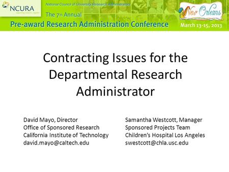 Contracting Issues for the Departmental Research Administrator David Mayo, Director Office of Sponsored Research California Institute of Technology