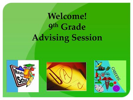 Welcome! 9 th Grade Advising Session. Your Academic Journey Topics we will cover: Graduation and college requirements Transcripts/GPA's Post High School.