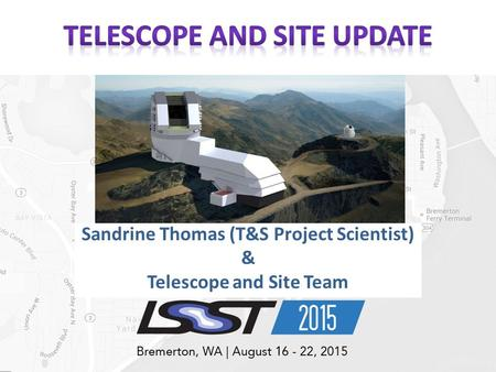 Sandrine Thomas (T&S Project Scientist) & Telescope and Site Team.
