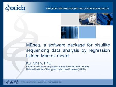 OFFICE OF CYBER INFRASTRUCTURE AND COMPUTATIONAL BIOLOGY NATIONAL INSTITUTE OF ALLERGY AND INFECTIOUS DISEASES MEseq, a software package for bisulfite.