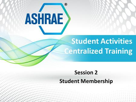 Student Activities Centralized Training Session 2 Student Membership.