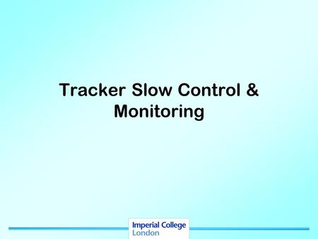 Imperial College Tracker Slow Control & Monitoring.