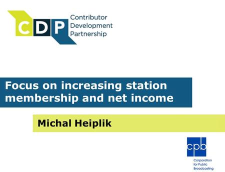 Focus on increasing station membership and net income Michal Heiplik.