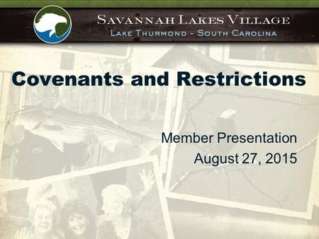 Covenants and Restrictions Member Presentation August 27, 2015.
