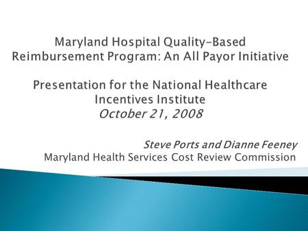 Steve Ports and Dianne Feeney Maryland Health Services Cost Review Commission.