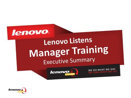 Lenovo Listens Manager Training Executive Summary