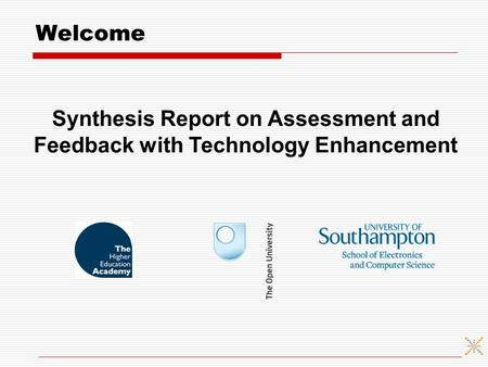 Welcome Synthesis Report on Assessment and Feedback with Technology Enhancement.