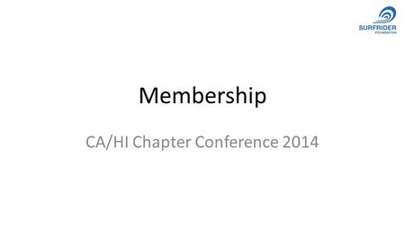 Membership CA/HI Chapter Conference 2014. Why Membership? Unrestricted Revenue PipelineInfluence.