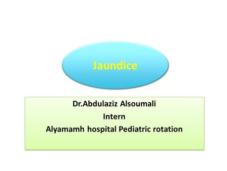 Dr.Abdulaziz Alsoumali Intern Alyamamh hospital Pediatric rotation