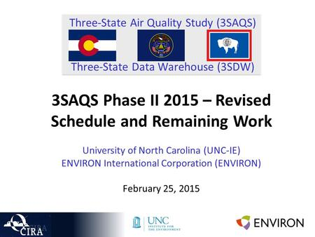 Three-State Air Quality Study (3SAQS) Three-State Data Warehouse (3SDW) 3SAQS Phase II 2015 – Revised Schedule and Remaining Work University of North Carolina.