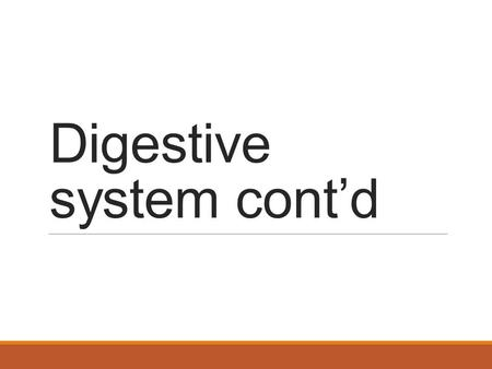 Digestive system cont'd