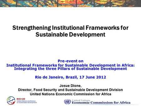 Strengthening Institutional Frameworks for Sustainable Development Pre-event on Institutional Frameworks for Sustainable Development in Africa: Integrating.