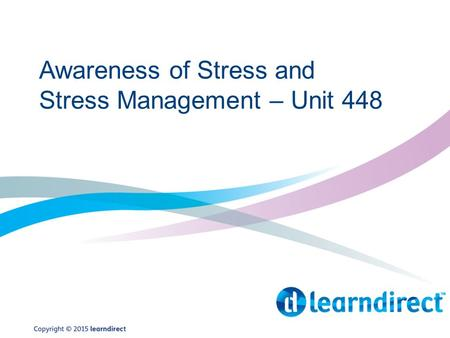 Awareness of Stress and Stress Management – Unit 448