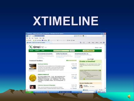 XTIMELINE Use as a database for timelines Several formats to view stories Text & pictures can be added.