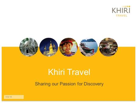 Khiri Travel Sharing our Passion for Discovery V04.15.