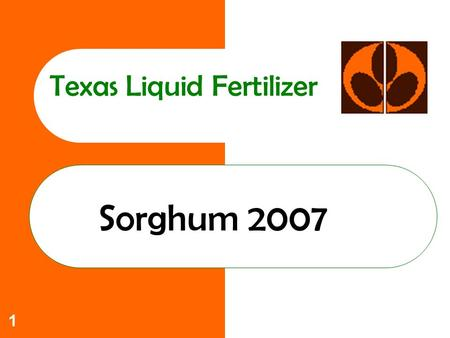 1 Texas Liquid Fertilizer Sorghum 2007. 2 TLF Commitment to you Increase yields Lower Costs Help solve those production problems that limit profitability.