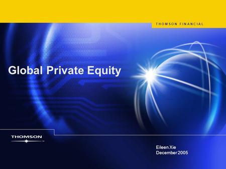 Global Private Equity Eileen Xie December 2005 April 22, 2017