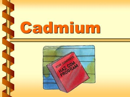 Cadmium. Regulated areas v Regulated areas are created where employees are exposed to concentrations above the PEL v Respirators are provided for employees.
