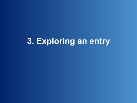 3. Exploring an entry. There are dozens of things you can do with OED entries… …customize the way the entry is displayed…