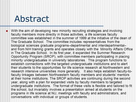 Abstract With the aim of developing new minority recruiting strategies and involving faculty members more directly in those activities, a life sciences.