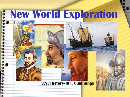 New World Exploration U.S. History- Mr. Cummings.