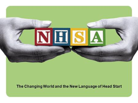 1 The Changing World and the New Language of Head Start.