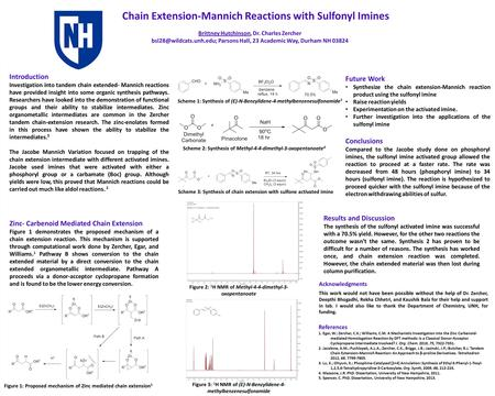 Chain Extension-Mannich Reactions with Sulfonyl Imines Acknowledgments This work would not have been possible without the help of Dr. Zercher, Deepthi.