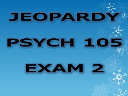 WHY PSYCH 105 ADVANCED SCHOOLING PSYCH AT PSU DO YOU MIND? MISC.
