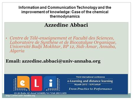 Information and Communication Technology and the improvement of knowledge: Case of the chemical thermodynamics Azzedine Abbaci Centre de Télé-enseignement.
