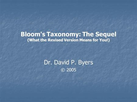 Bloom's Taxonomy: The Sequel (What the Revised Version Means for You!)