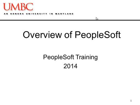 Overview of PeopleSoft PeopleSoft Training 2014 1.