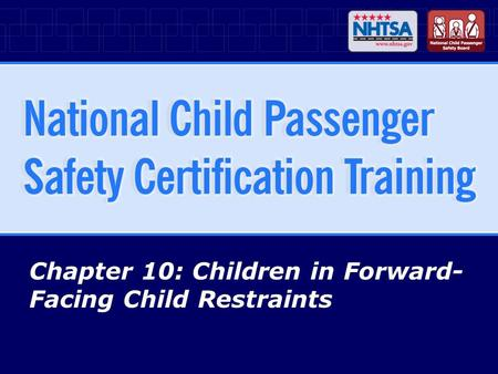 Chapter 10: Children in Forward- Facing Child Restraints.