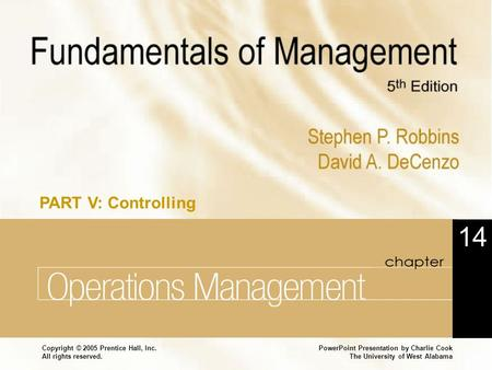 PowerPoint Presentation by Charlie Cook The University of West Alabama Copyright © 2005 Prentice Hall, Inc. All rights reserved. Operations Management.