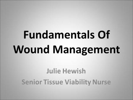 Fundamentals Of Wound Management