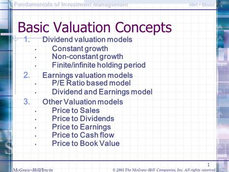 McGraw-Hill/Irwin © 2003 The McGraw-Hill Companies, Inc. All rights reserved. 1 1 Fundamentals of Investment Management Hirt Block 1 Basic Valuation Concepts.
