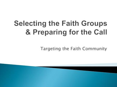Targeting the Faith Community. Type your questions here and click SEND at anytime throughout the presentation. Your questions will be addressed during.