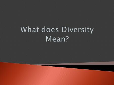  That means, diversity is the differences and distinctiveness separating one person or thing from another. Diversity means that people come from a different.