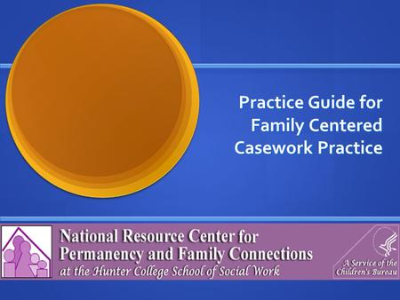 Practice Guide for Family Centered Casework Practice.