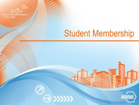 Student Membership. About ASHRAE ASHRAE Mission To advance the arts and sciences of heating, ventilating, air conditioning and refrigerating to serve.