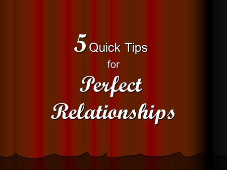 5 Quick Tips for Perfect Relationships. Based on the book…