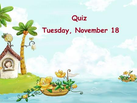 Quiz Tuesday, November 18. 1.Listening participate in Q: Fill in the blanks. ( one word for each blank ) Luo Yang died of a sudden _______ attack at the.