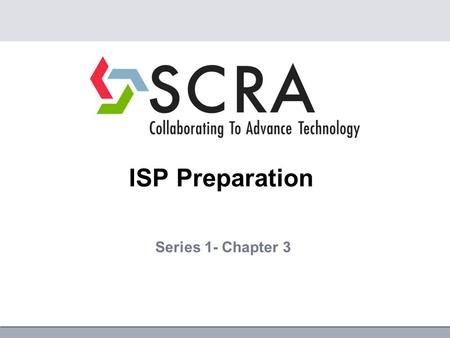 ISP Preparation Series 1- Chapter 3. CHAPTER 3: SECURITY TRAINING AND BRIEFING SECTION 1: SECURITY TRAINING General (3-100) - Provide all with training.