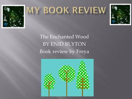 The Enchanted Wood BY ENID BLYTON Book review by Freya.
