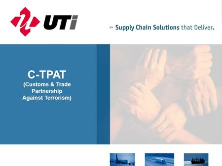 C-TPAT (Customs & Trade Partnership Against Terrorism)