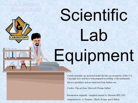 Scientific Lab Equipment Certain materials are included under the fair use exemption of the U.S. Copyright Law and have been prepared according to the.
