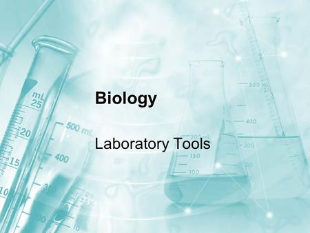 Biology Laboratory Tools.