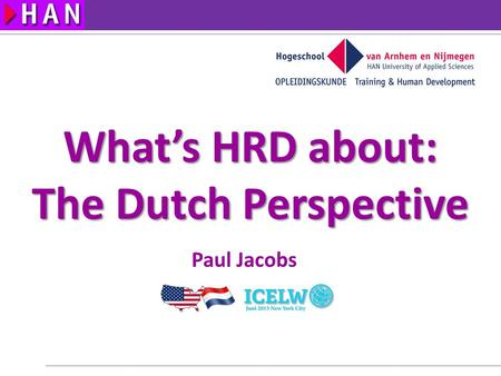 What's HRD about: The Dutch Perspective Paul Jacobs.
