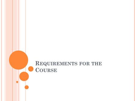 Requirements for the Course
